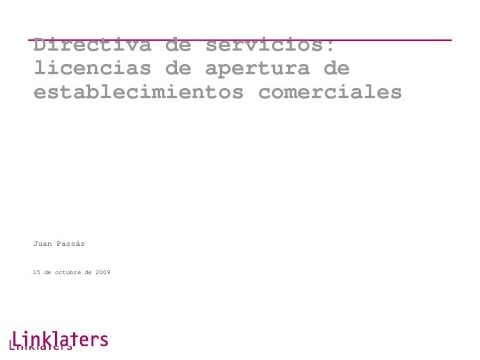 A directiva servizos licenza apertura establecementos comerciais - Foros sobre a directiva servizos e o incremento da competitividade: Unha oportunidade para Portugal, España é  Galicia